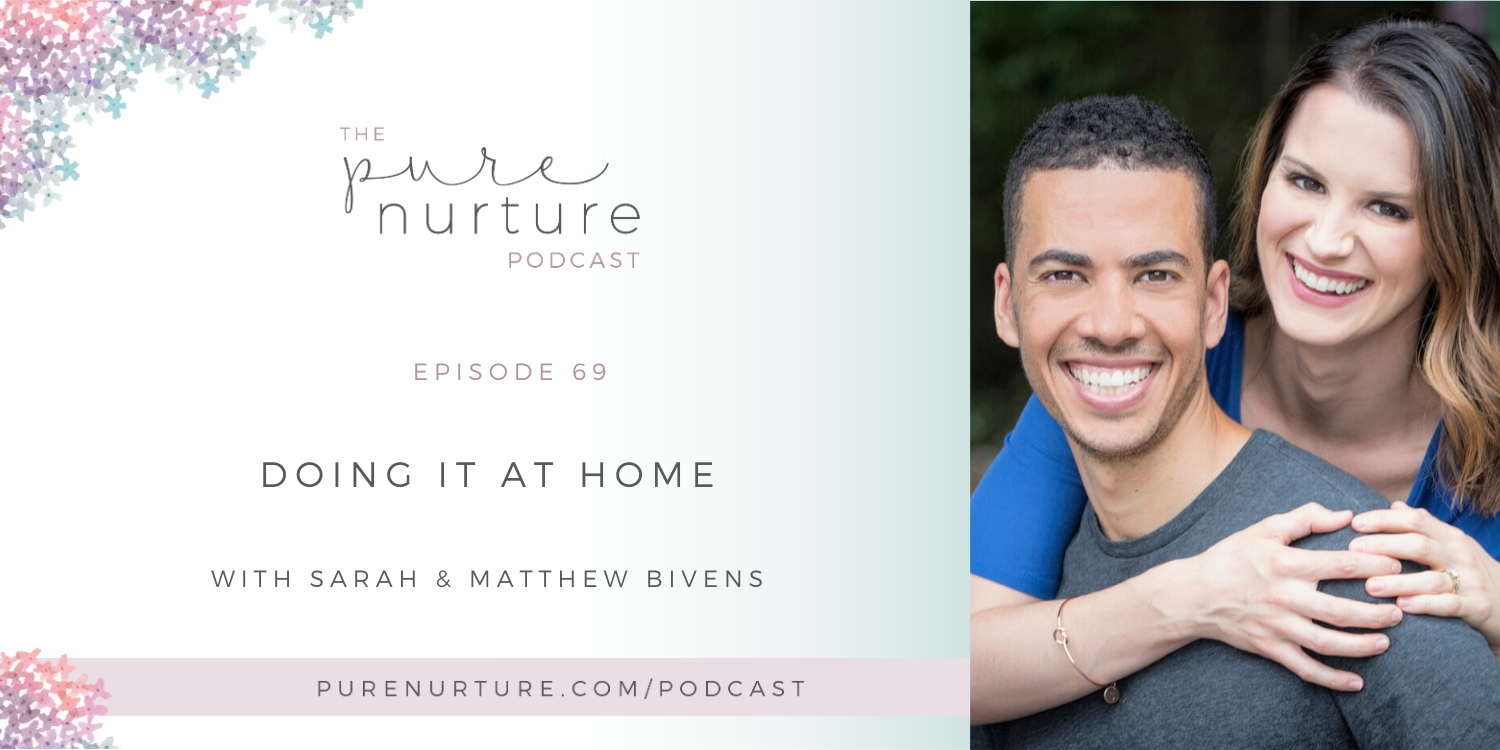 Doing it at Home with Sarah & Matthew Bivens